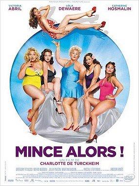 MINCE ALORS ! dans CINEMA : les films que nous avons aimés... mincealors